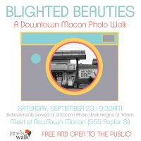 Blighted Beauties, A Downtown Macon Photo Walk