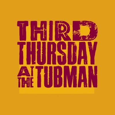 Third Thursday at The Tubman