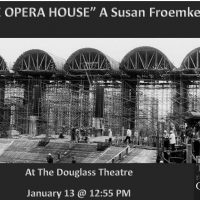 """The Met Opera Live in HD """"THE OPERA HOUSE"""" A Susan Froemak Film"""