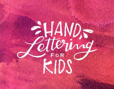 Hand Lettering for Kids