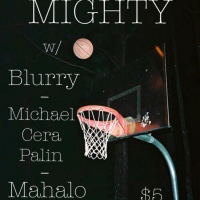 Mighty w/ Michael Cera Palin/// Blurry// Mahalo