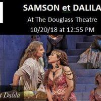The Met Opera Live in HD Presents SAMSON et DALILA