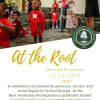 At the Root: Community, Advocacy, Service and Social Impact in Central Georgia
