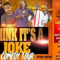 THINK IT'S A JOKE COMEDY TOUR