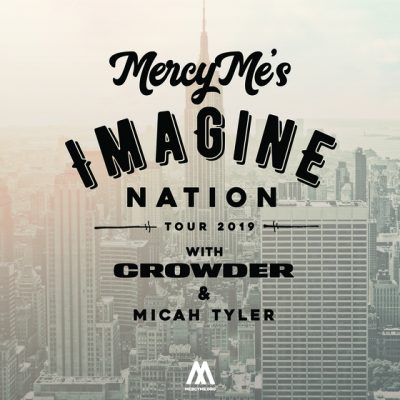 """Imagine Nation Tour"" with MercyMe, Crowder & ..."