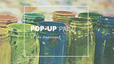 Pop - Up Paint at The Ampersand