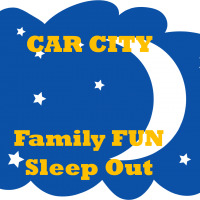 Car City - Family FUN Sleep Out
