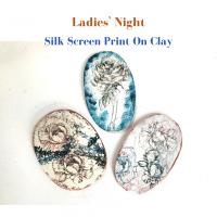 Ladies' Night: Silk Screen Printing on Clay