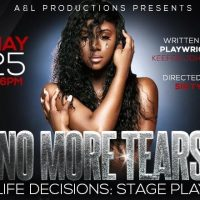 NO MORE TEARS Life Descisions: Stage Play
