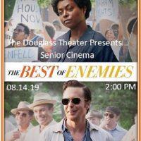 Senior Cinema: THE BEST OF ENEMIES