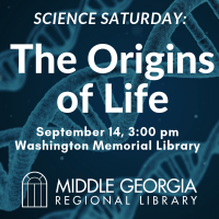 CANCELED: Science Saturday: Origins of Life