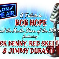 On the Air- A tribute to Bob Hope & Radio Stars of 1940