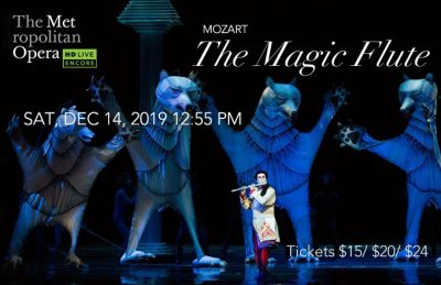 "The Met Opera Live in HD "" The Magic Flute "" Holiday Encore"