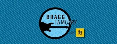 Bragg Jamuary