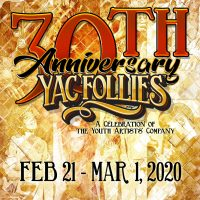 "YAC ""Youth Artist's Company"" 30th Anniversary Follies"