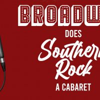 Broadway Does Southern Rock: A Cabaret