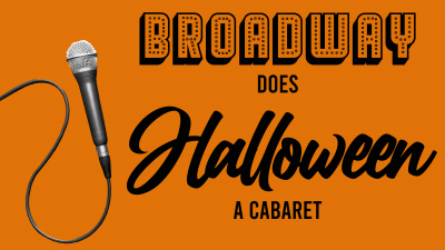 Broadway Does Halloween: A Cabaret