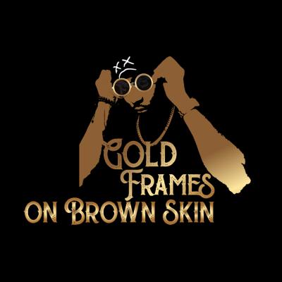 Gold Frames On Brown Skin