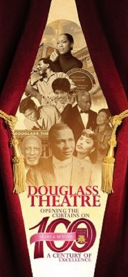 HISTORIC DOUGLASS THEATRE OPENS CURTAINS ON 100 YEARS & BEYOND
