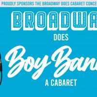 Broadway Does Boy Bands: A Cabaret