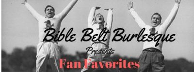 Bible Belt Burlesque: Fan Favorites