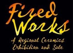 8th Annual Fired Works Regional Ceramics Exhibit & Sale