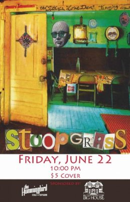 Big House Bash at The Hummingbird Featuring Stoopgrass